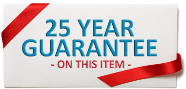 This item has a superb manufacturer's 25 year guarantee as standard